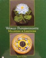 World Paperweights : Millefiori & Lampwork