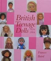 British Teenage Dolls 1956 - 1984