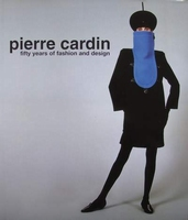 Pierre Cardin - fifty years of fashion and design