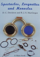 Spectacles, Lorgnettes and Monocles