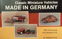 Classic Miniature Vehicles Made in Germany with price guide