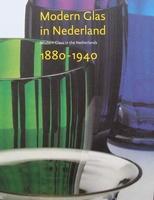 Modern Glas in Nederland 1880 - 1940