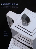 Modernism in American Silver - 20th Century Design