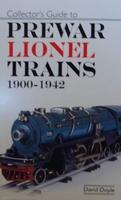 Collector's Guide to Prewar Lionel Trains 1900-1942