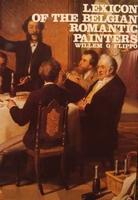 Lexicon of the Belgian Romantic Painters