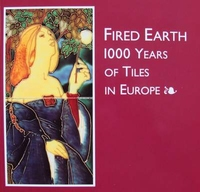 Fired Earth - 1000 Years of Tiles in Europe