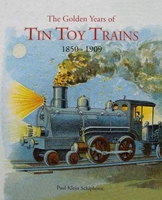 The Golden Years of Tin Toy Trains 1850 - 1909