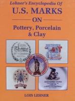 Encyclopedia of U.S. Marks on Pottery, Porcelain & Clay