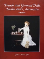 French and German Dolls, Dishes and Accessories