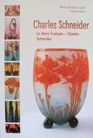 Charles Schneider - Le Verre Français - Charder Schneider