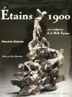 Etains 1900 - 200 sculpteurs de la Belle Epoque