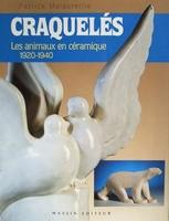Craquelés - Les animaux en céramique 1920 - 1940