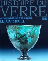 Histoire du Verre - Le XIXe siècle