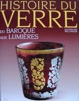 Histoire du Verre - du Baroque aux Lumières