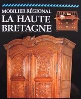 Mobilier régional - La Haute Bretagne (French Furniture)