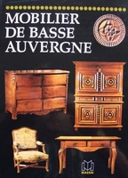 Mobilier régional - Basse Auvergne (French Furniture)