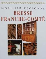 Mobilier régional - Bresse Franche-Comté (French Furniture)