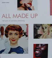 All Made Up - 100 Years of Cosmetics Advertising