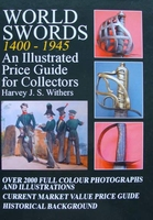 World Swords 1400-1945 - An Illustrated Price Guide