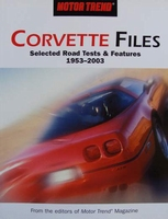 Corvette Files - Selected road tests & Features 1953-2003