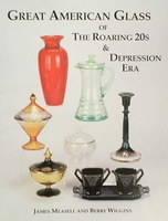 Great American Glass of the Roaring 20s & Depression Era