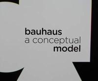 Bauhaus a conceptual model