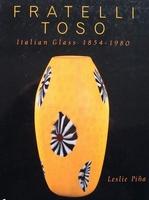 Fratelli Toso - Italian Glass 1854-1980 - Price Guide