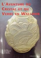 L'aventure du cristal et du verre en Wallonie