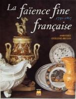 La faience fine francaise 1750-1867