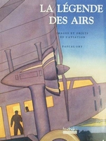 La Légende des airs - images & objets de l'aviation