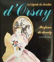 La légende du chevalier d'Orsay - Parfums de dandy