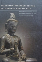 Scientific Research on the Sculptural Arts of Asia