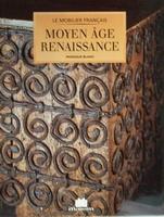 Le mobilier Moyen âge - Renaissance