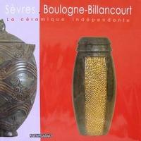 Sèvres . Boulogne Billancourt - La céramique indépendante