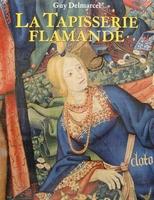 La Tapisserie Flamande du Xve au XVIIIe siècle
