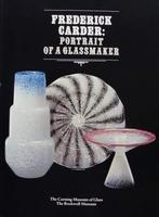 Frederick Carder: Portrait of a Glassmaker