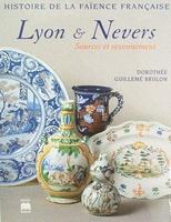 Histoire de la faïence Française - Lyon & Nevers