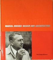Marcel Breuer - Design and Architecture