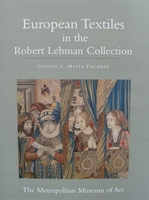 European Textiles in the Robert Lehman Collection