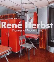 Rene Herbst - Pioneer of Modernism