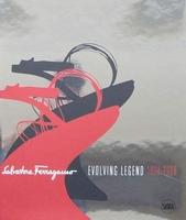 Salvatore Ferragamo - Evolving Legend 1928–2008