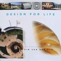 Design for Life - The Architecture of Sim Van Der Ryn