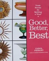 "Good, Better, Best - Trade Secrets for Spotting a ""Find"""