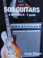 500 Guitars - A definitive A-Z guide