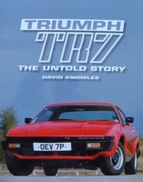 Triumph TR7 : The Untold Story