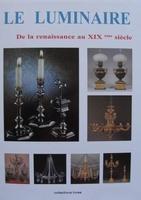 Le Luminaire - De la Renaissance au XIX eme siècle