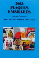 2003 plaques émaillées et Objets divers publicitaires