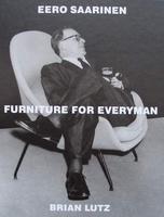 Eero Saarinen : Furniture for Everyman