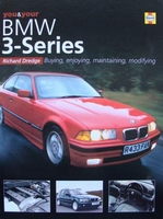 BMW 3 series : Buying, Enjoying, Maintaining, Modifying