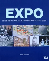 EXPO : International Expositions 1851 - 2010